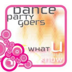 Dance Party Goers – What U Should Know | HealthEd